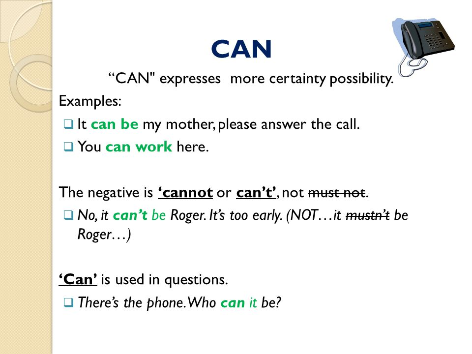 CAN expresses more certainty possibility.
