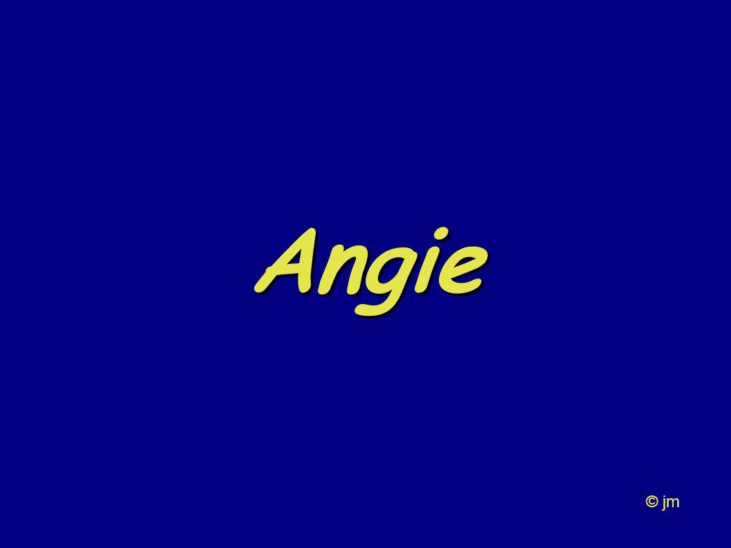 Angie...