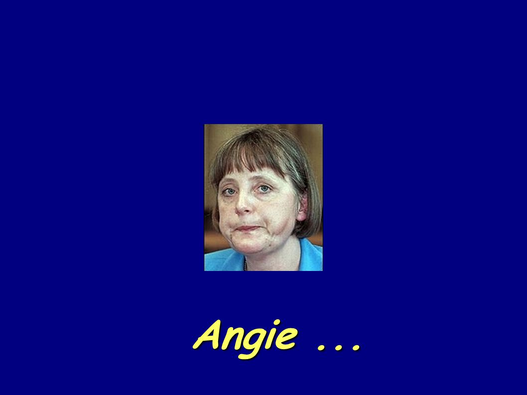 Angie, ain't it good to be alive?