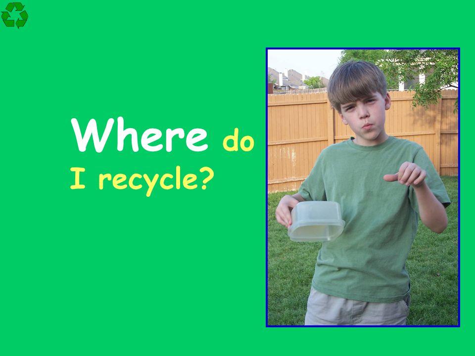 Where do I recycle?