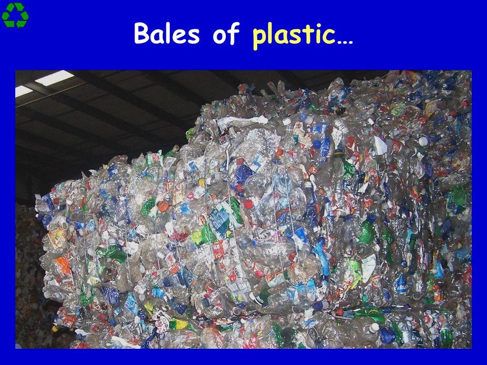 Bales of plastic…