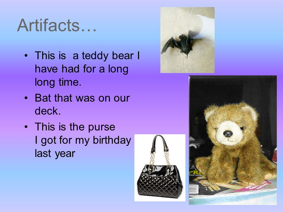 Artifacts… This is a teddy bear I have had for a long long time.