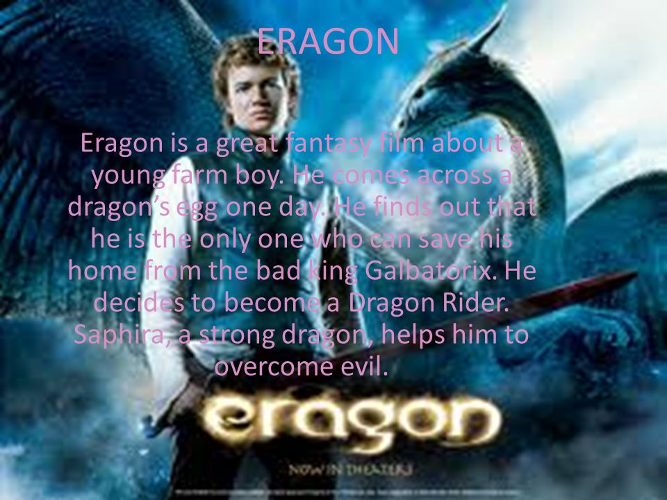 ERAGON Eragon is a great fantasy film about a young farm boy.