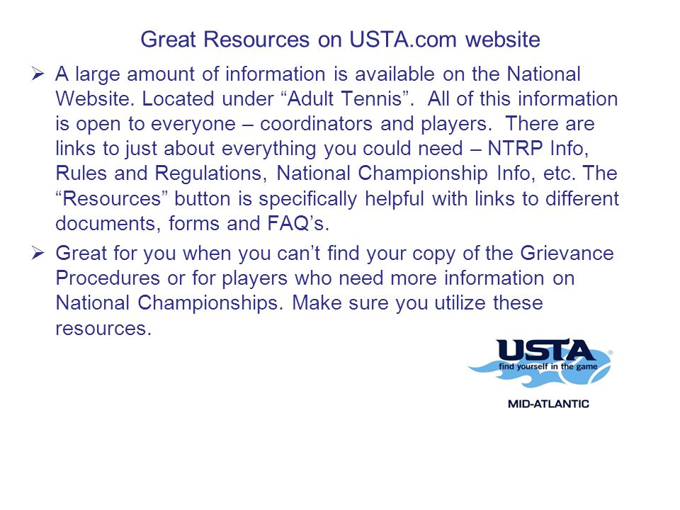 Great Resources on USTA.com website  A large amount of information is available on the National Website.