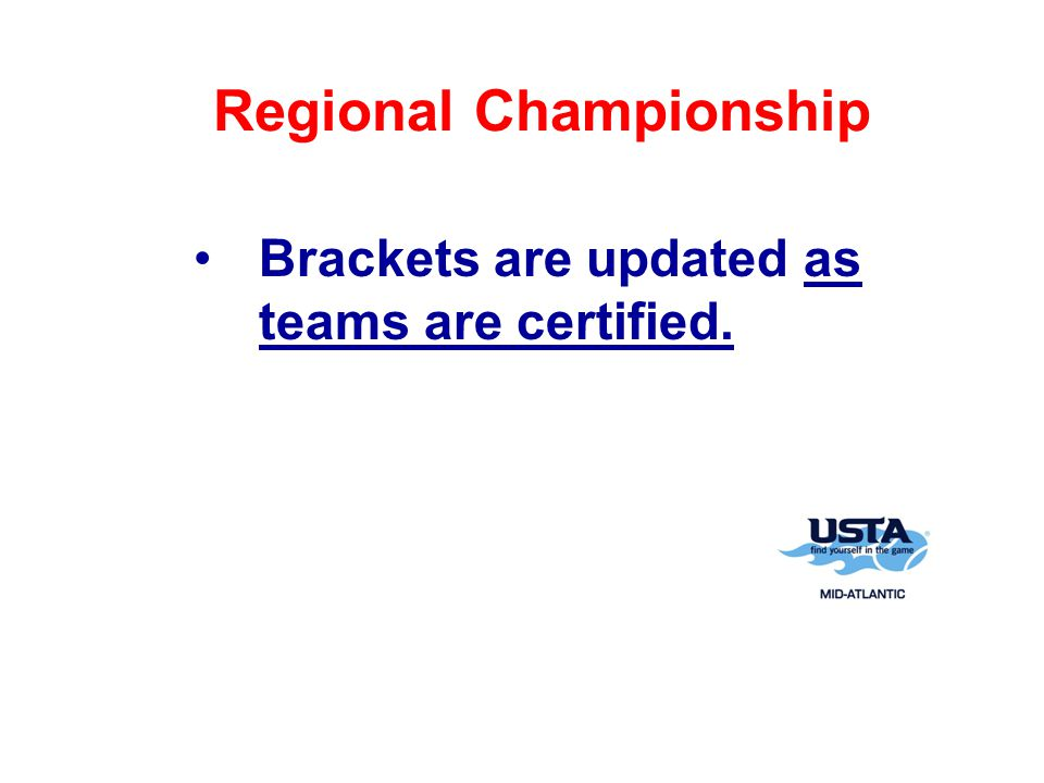 Regional Championship Brackets are updated as teams are certified.