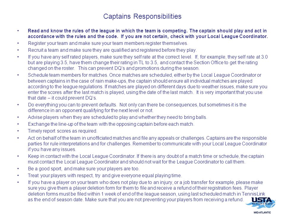 Captains Responsibilities Read and know the rules of the league in which the team is competing.