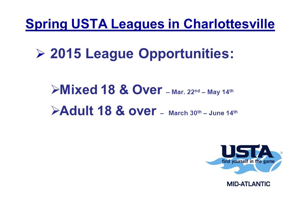 Spring USTA Leagues in Charlottesville  2015 League Opportunities:  Mixed 18 & Over – Mar.