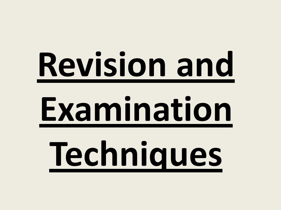 Revision and Examination Techniques