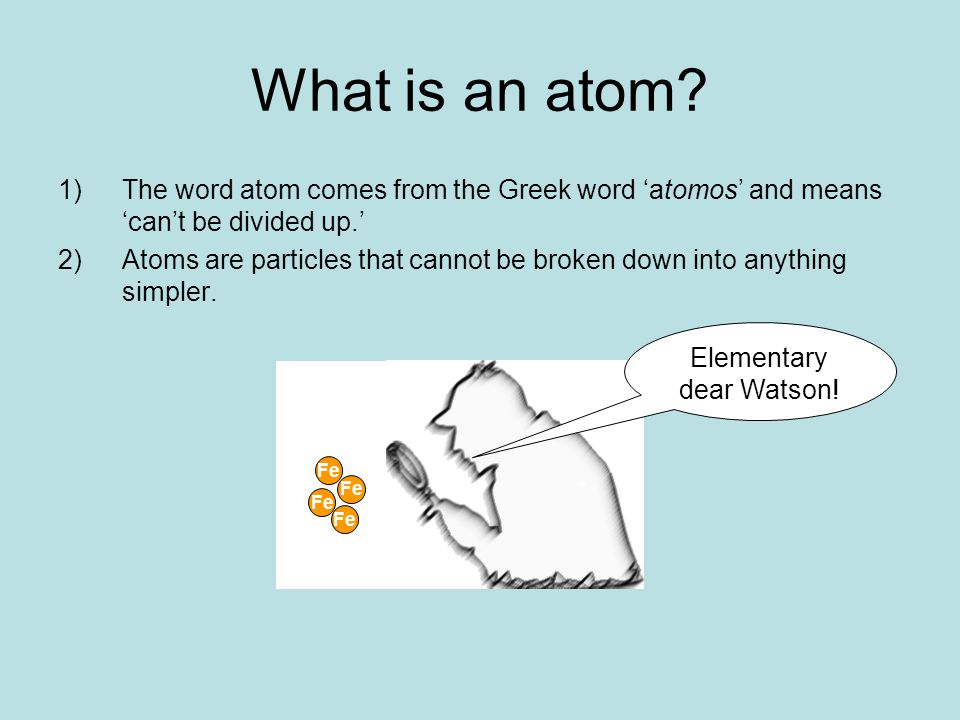 The Periodic Table Each atom has its own symbol found on the Periodic table.
