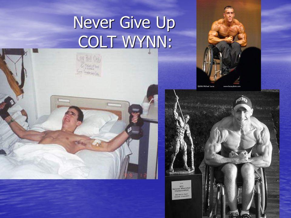 Never Give Up COLT WYNN: Never Give Up COLT WYNN: