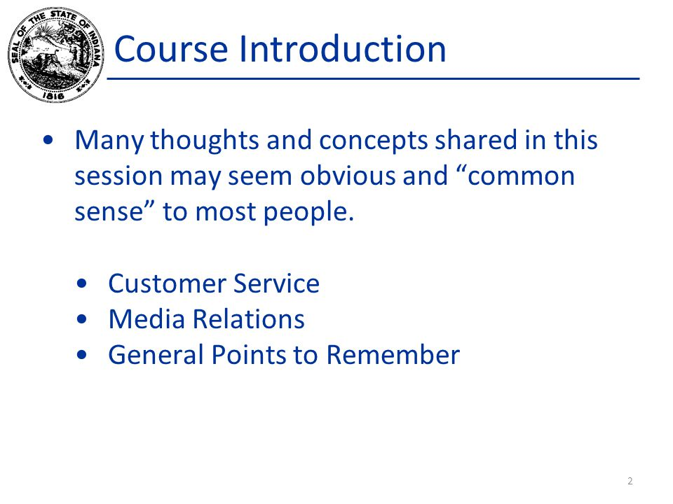 Course Introduction Many thoughts and concepts shared in this session may seem obvious and common sense to most people.