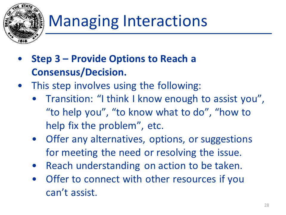 Managing Interactions Step 3 – Provide Options to Reach a Consensus/Decision.