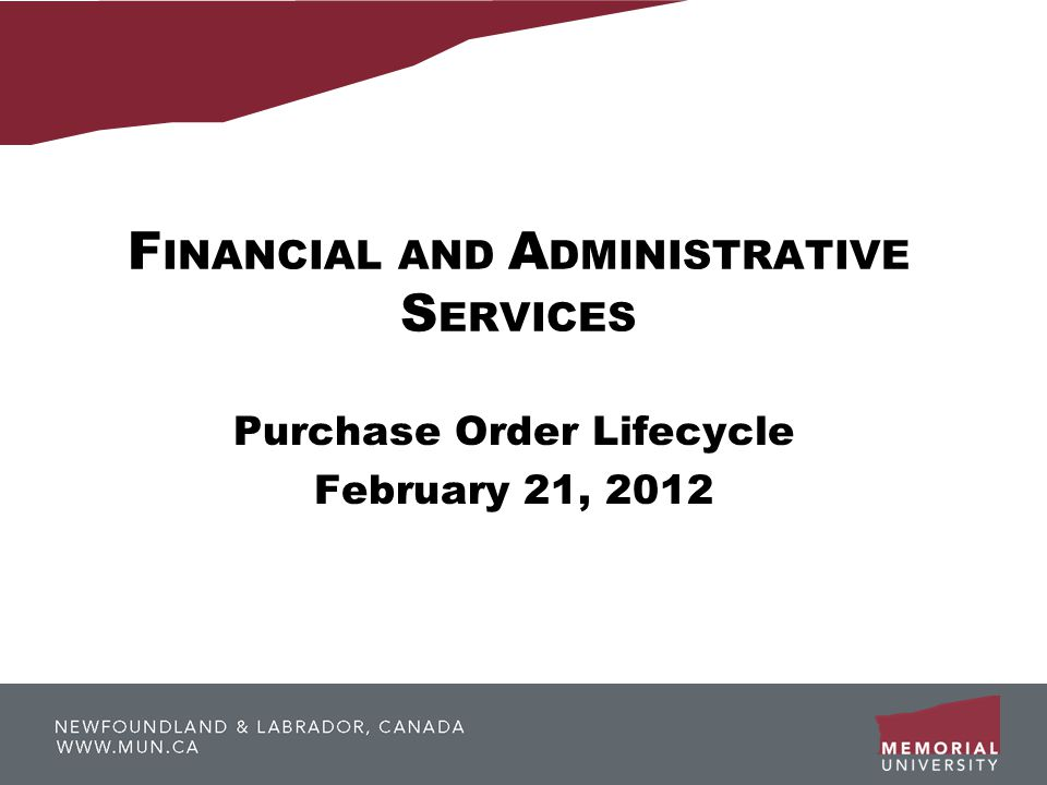 F INANCIAL AND A DMINISTRATIVE S ERVICES Purchase Order Lifecycle February 21, 2012