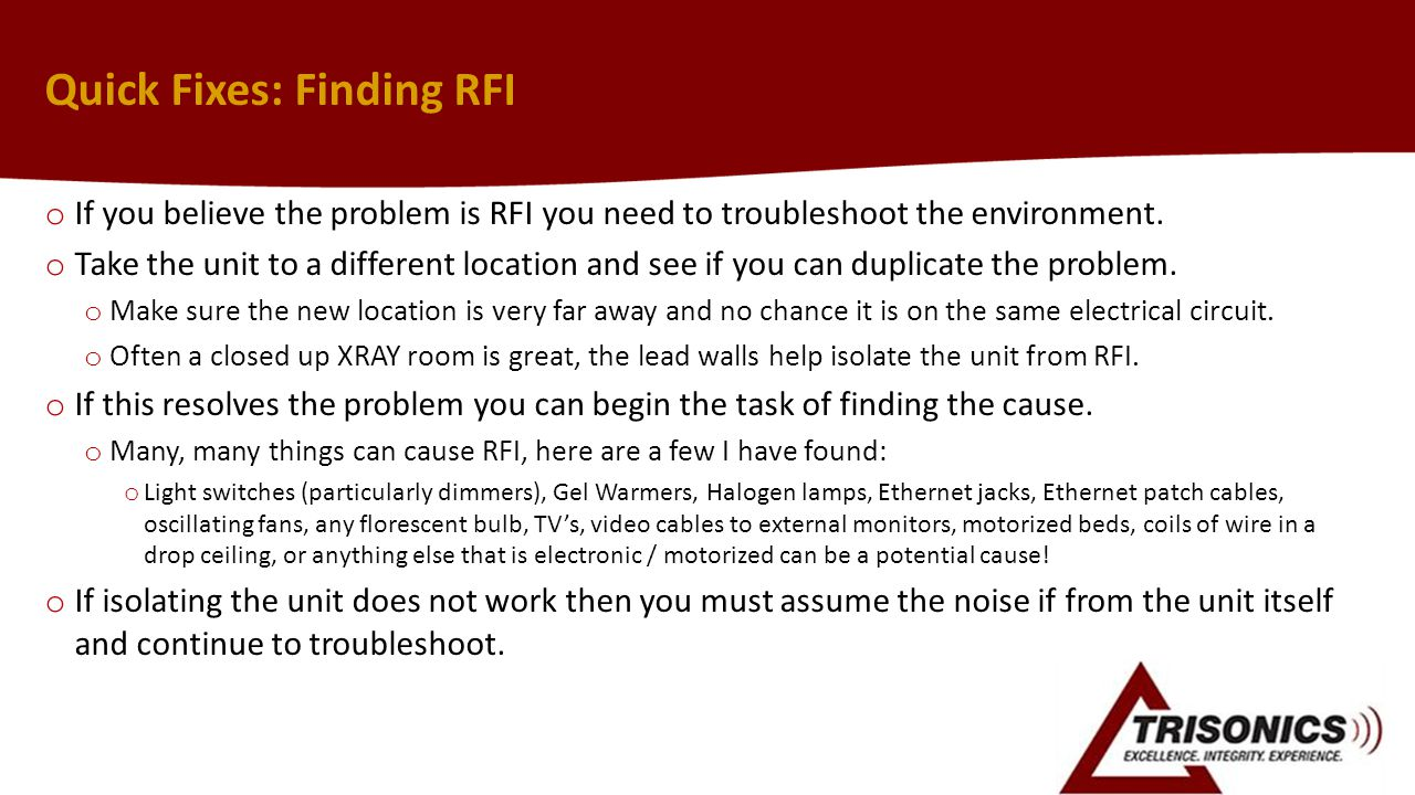 Quick Fixes: Finding RFI o If you believe the problem is RFI you need to troubleshoot the environment.