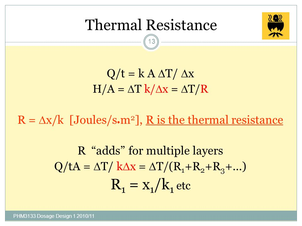Find the rate of heat transfer in multiple layers 12 Assume H1 H1 = H2H2  k 1 A(T 0 -T C )/x 1 = k 2 A(T H -T 0 )/x 2 solve for T0 T0 = temp at junct