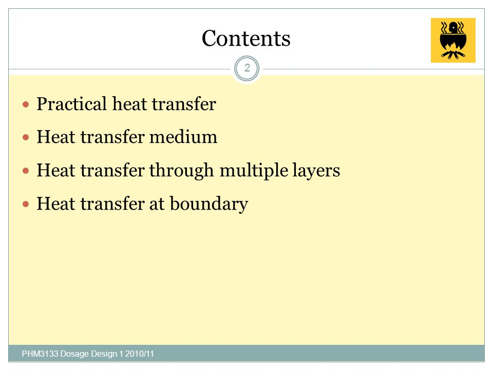 KAUSAR AHMAD KULLIYYAH OF PHARMACY Heat Transfer By Conduction 1 PHM3133 Dosage Design 1 2010/11 http://staff.iiu.edu.my/akausar