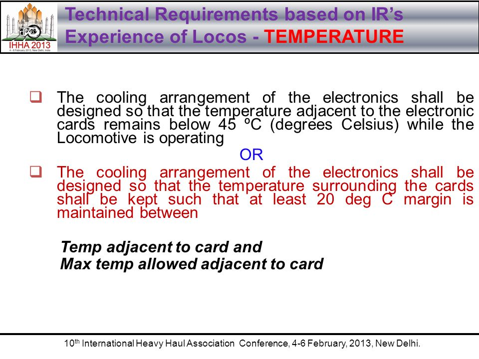10 th International Heavy Haul Association Conference, 4-6 February, 2013, New Delhi.  The cooling arrangement of the electronics shall be designed s