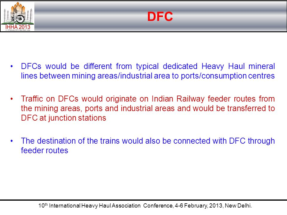 DFC DFCs would be different from typical dedicated Heavy Haul mineral lines between mining areas/industrial area to ports/consumption centres Traffic