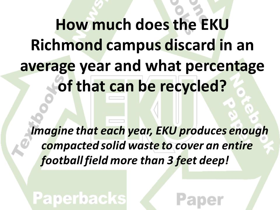 How much does the EKU Richmond campus discard in an average year and what percentage of that can be recycled.