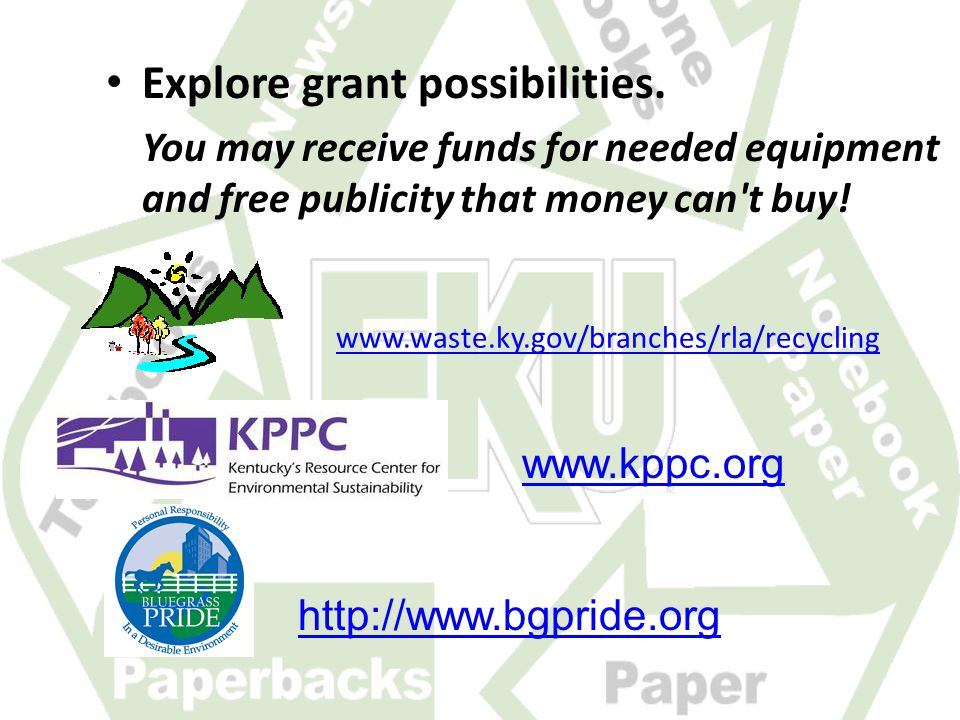 www.waste.ky.gov/branches/rla/recycling Explore grant possibilities.