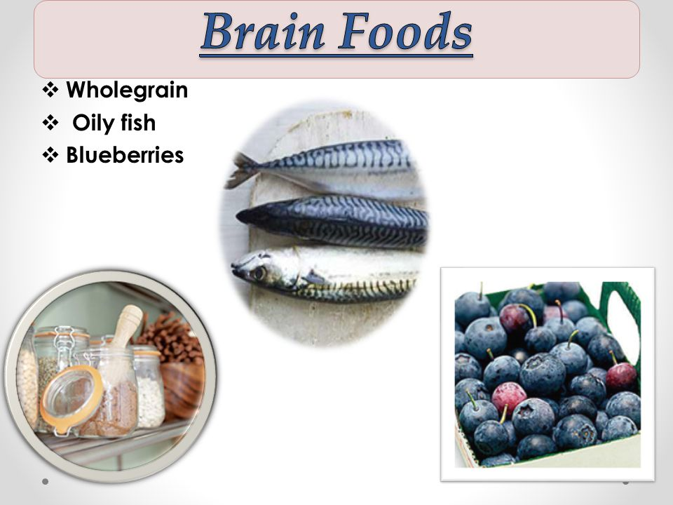  Wholegrain  Oily fish  Blueberries