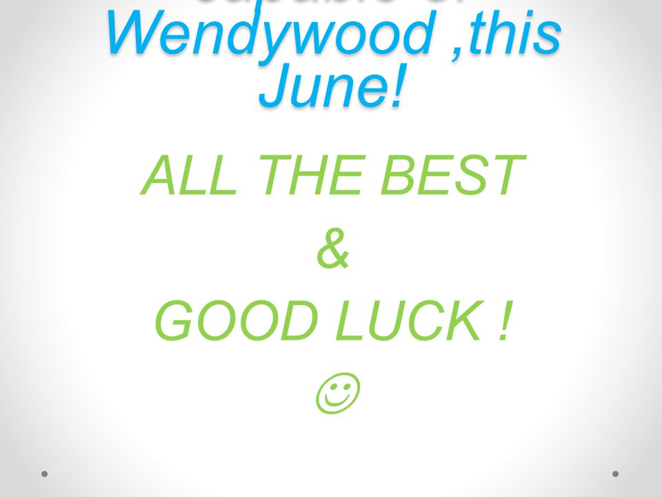 Show us what you're capable of Wendywood,this June! ALL THE BEST & GOOD LUCK !