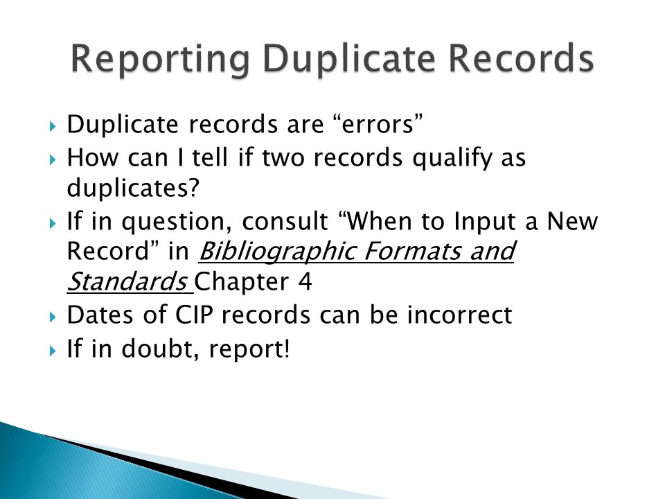  Duplicate records are errors  How can I tell if two records qualify as duplicates.