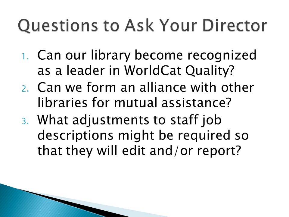 1. Can our library become recognized as a leader in WorldCat Quality.