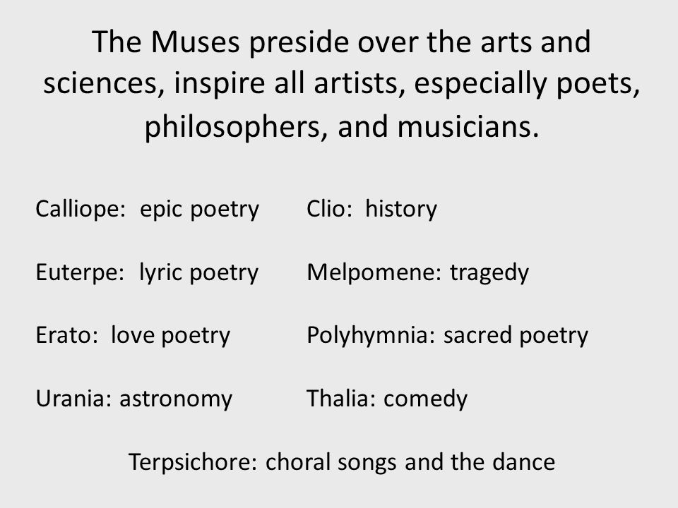 The 9 Muses Domain Characteristics Picture/Symbols Roman Mnemonic: Anything that ends up in a museum, comes from the Muses.