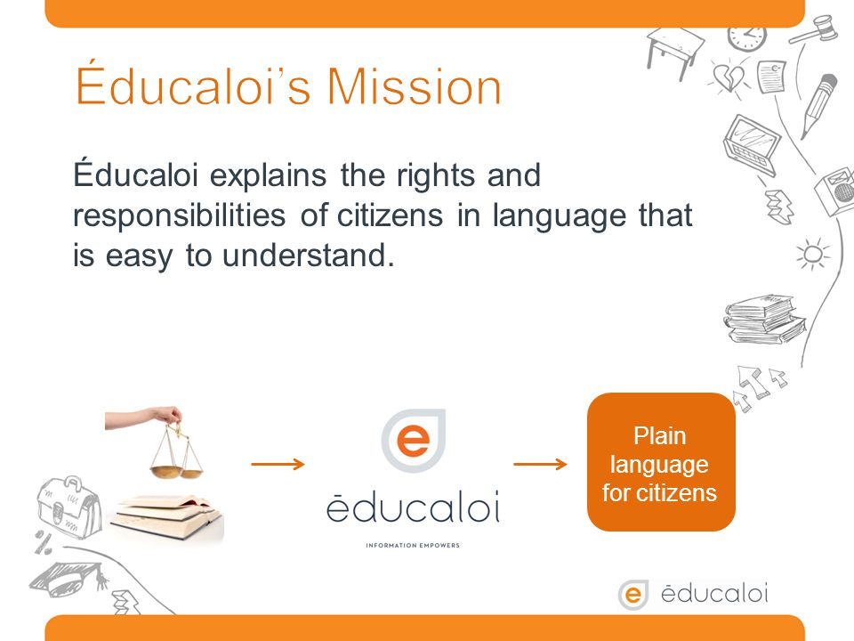 Éducaloi explains the rights and responsibilities of citizens in language that is easy to understand.