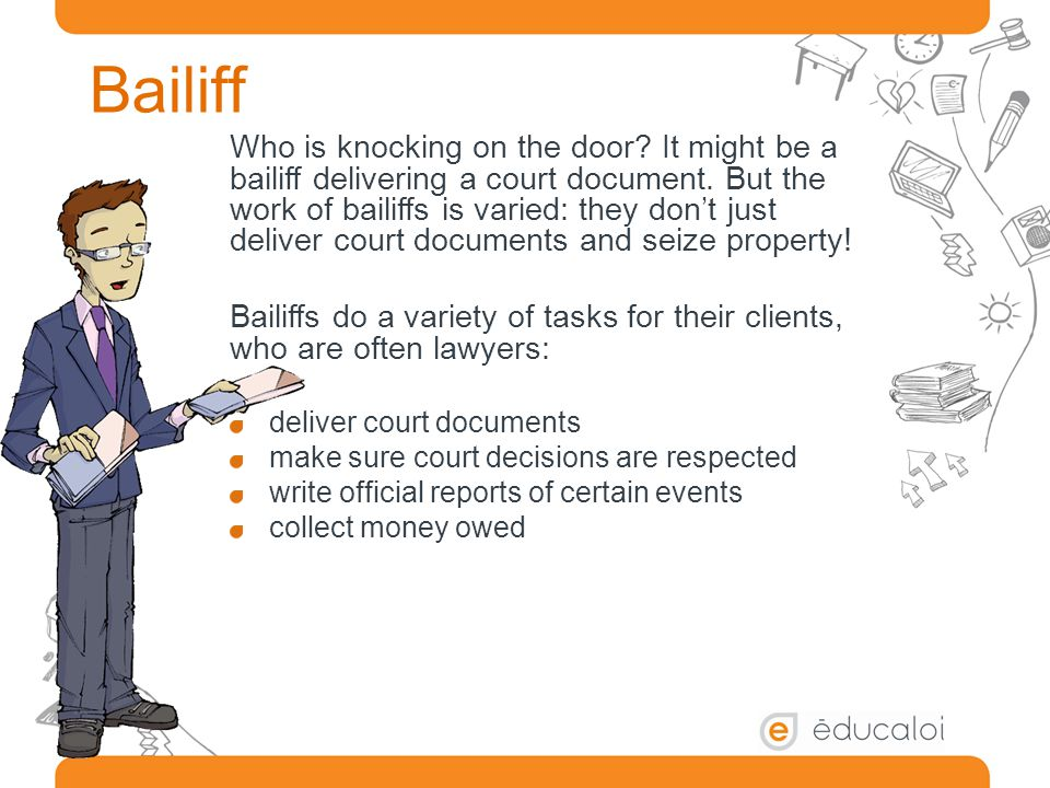Who is knocking on the door. It might be a bailiff delivering a court document.
