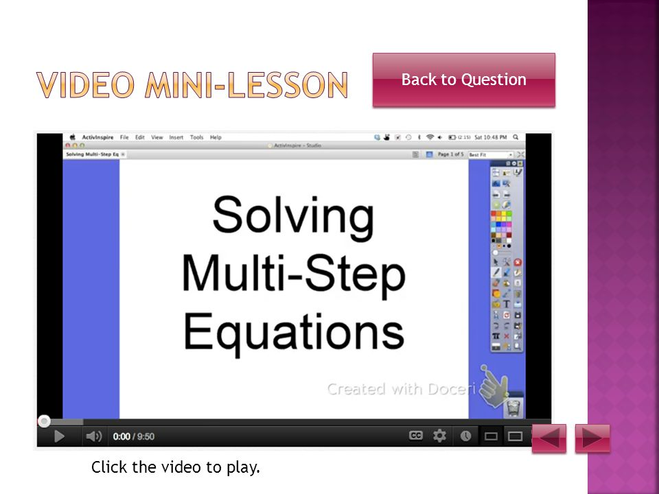 Start by using the subtraction property of equality to move the 5 to the other side.