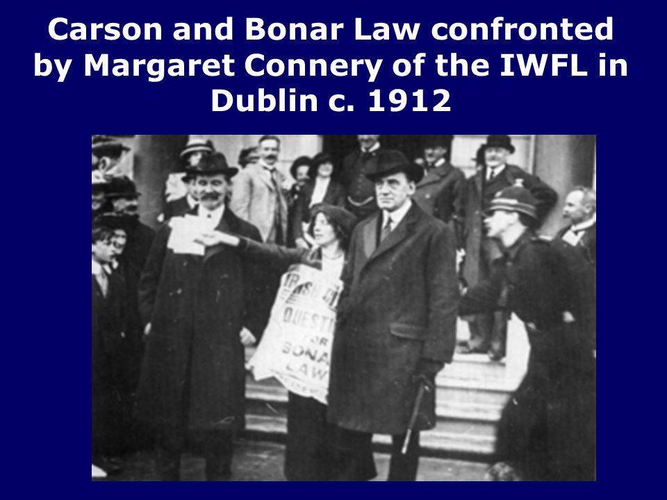 Carson and Bonar Law confronted by Margaret Connery of the IWFL in Dublin c. 1912