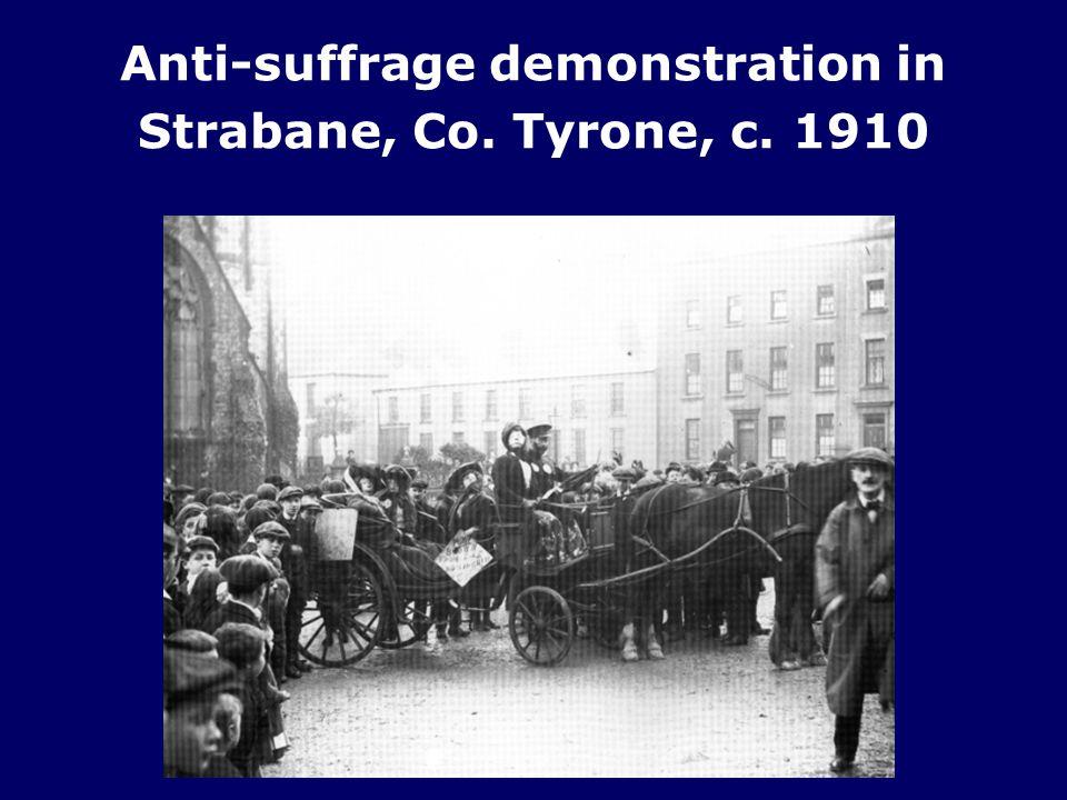 Anti-suffrage demonstration in Strabane, Co. Tyrone, c. 1910