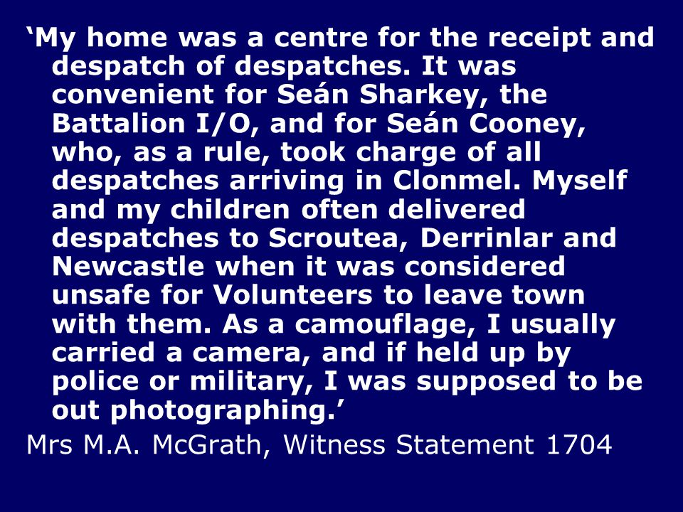 'My home was a centre for the receipt and despatch of despatches.