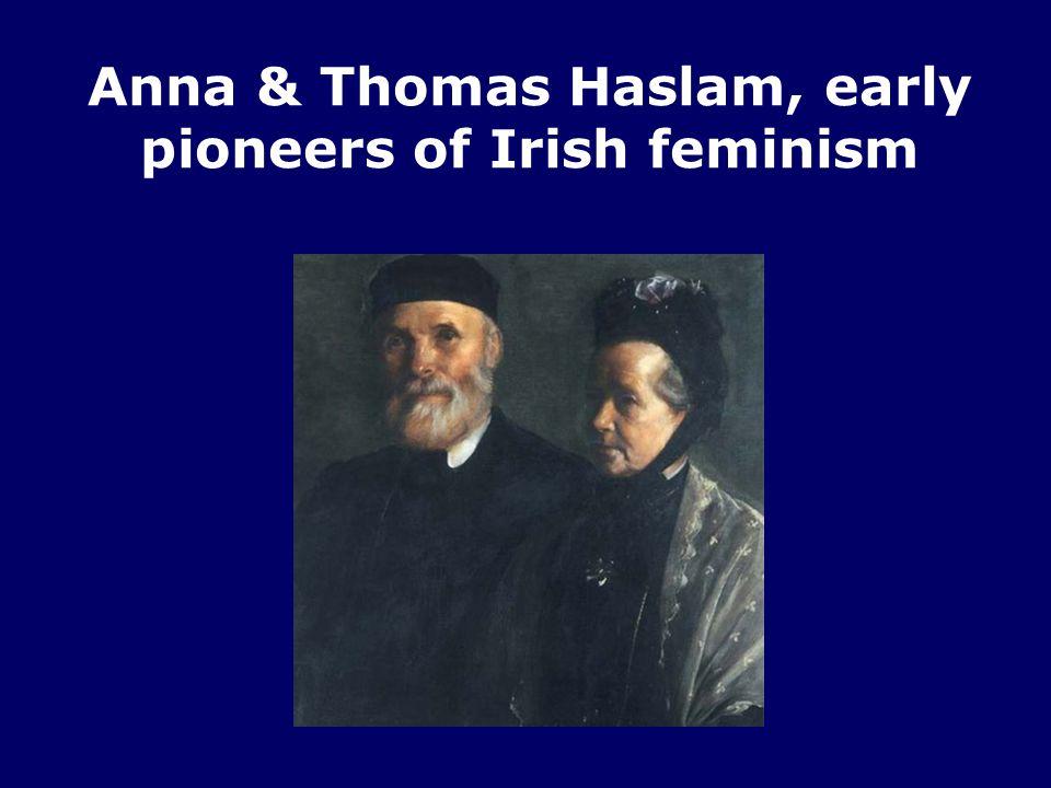 Anna & Thomas Haslam, early pioneers of Irish feminism