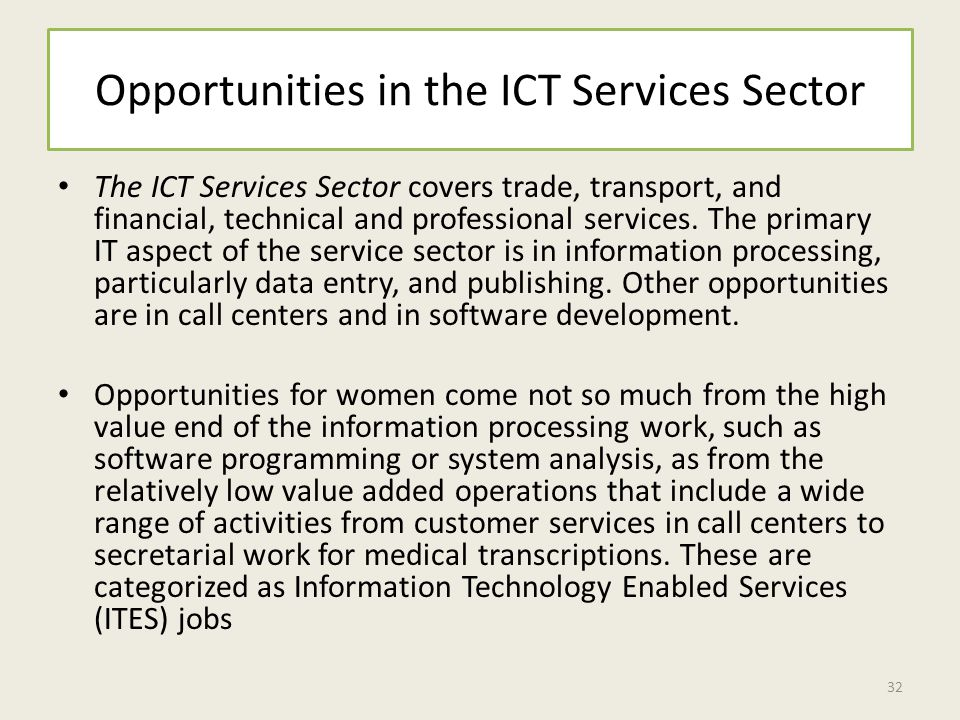 Opportunities in the ICT Services Sector The ICT Services Sector covers trade, transport, and financial, technical and professional services.