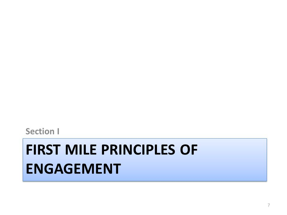 FIRST MILE PRINCIPLES OF ENGAGEMENT Section I 7