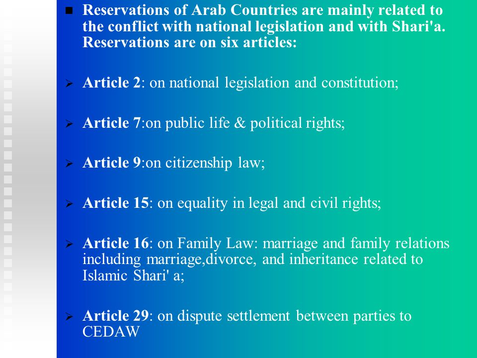 Reservations of Arab Countries are mainly related to the conflict with national legislation and with Shari a.