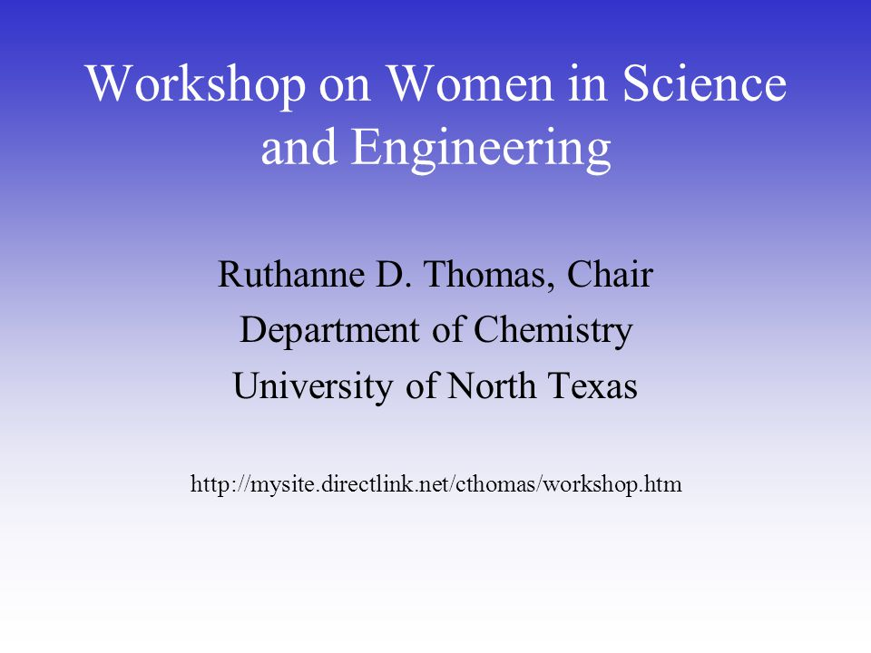 Workshop on Women in Science and Engineering Ruthanne D.