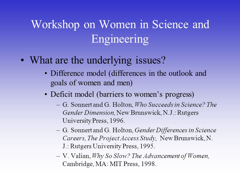 Workshop on Women in Science and Engineering What are the underlying issues.