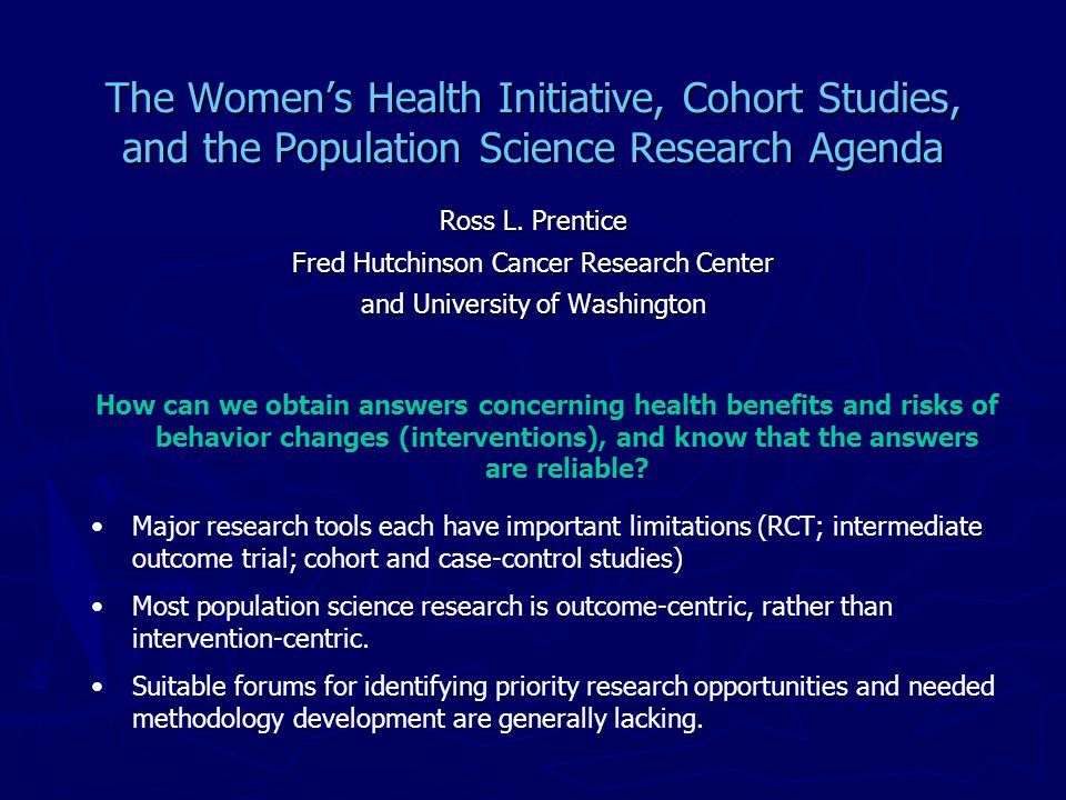 The Women's Health Initiative, Cohort Studies, and the Population Science Research Agenda Ross L.