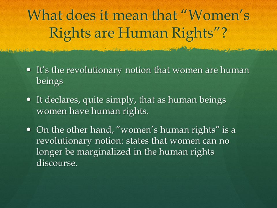 What does it mean that Women's Rights are Human Rights .