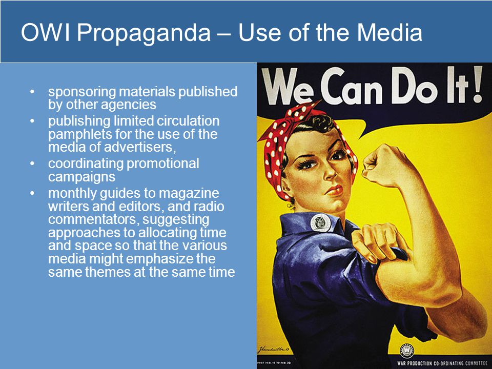 OWI Propaganda – Use of the Media sponsoring materials published by other agencies publishing limited circulation pamphlets for the use of the media o