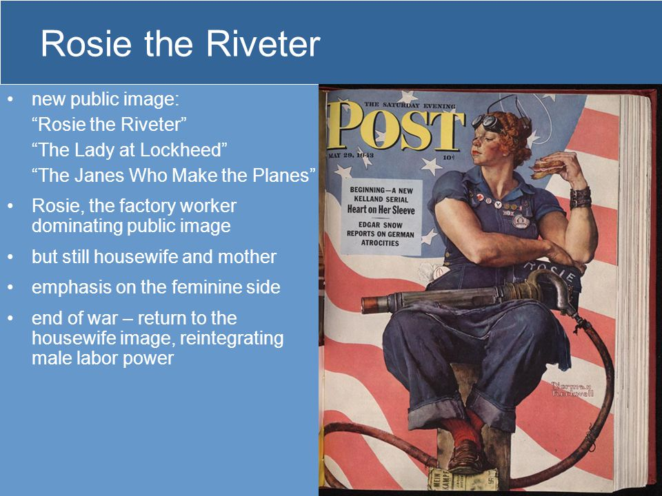 "Rosie the Riveter new public image: ""Rosie the Riveter"" ""The Lady at Lockheed"" ""The Janes Who Make the Planes"" Rosie, the factory worker dominating pu"