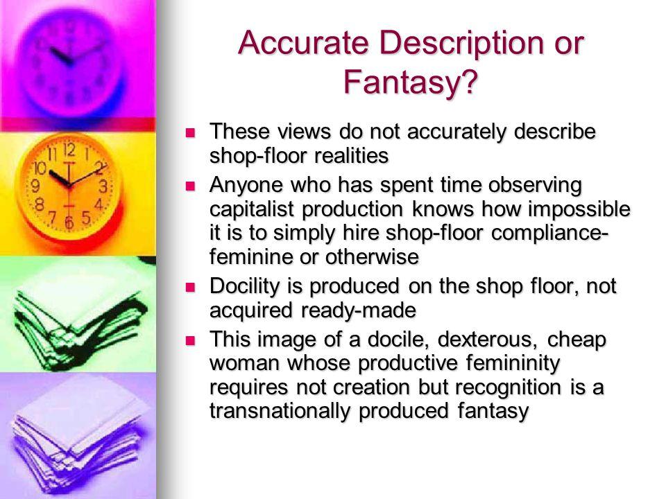 Accurate Description or Fantasy.