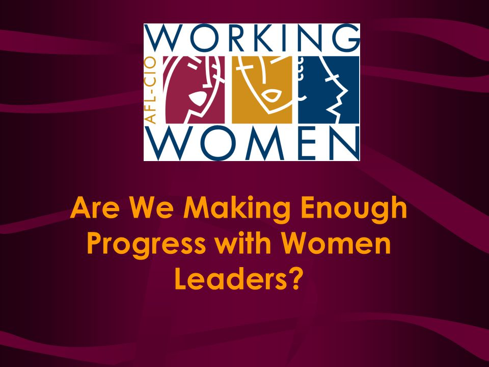 Are We Making Enough Progress with Women Leaders