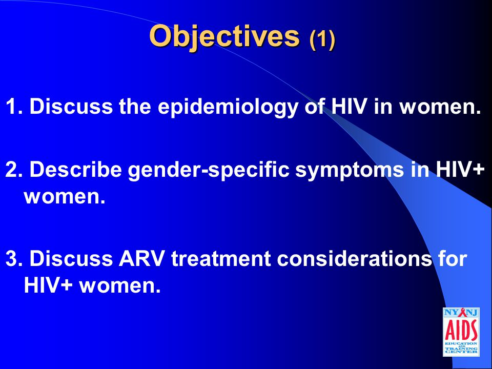 HIV and Menstrual Problems (1)  Menstrual cycle changes  Increase in premenstrual symptoms  Changes may be due to  HIV itself  ARVs  other co-factors that may occur with HIV disease such as drug use