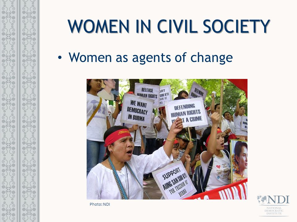 WOMEN IN CIVIL SOCIETY Women as agents of change Photo: NDI