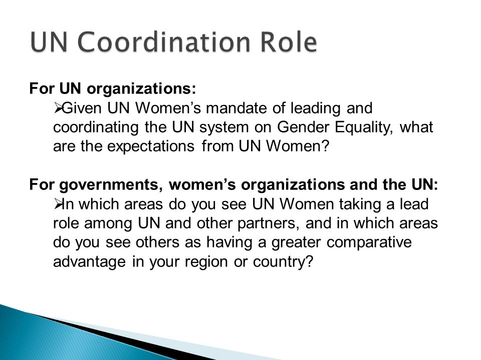 For UN organizations:  Given UN Women's mandate of leading and coordinating the UN system on Gender Equality, what are the expectations from UN Women.